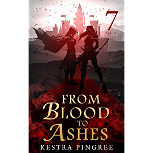 From Blood to Ashes Serial: Episode 7