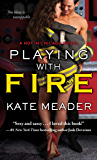 Playing with Fire (Hot In Chicago Series)