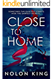 Close to Home (The Bright Lights, Dark Secrets Collection Book 2)