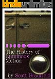 The History of Luminous Motion (English Edition)