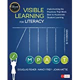 Visible Learning for Literacy, Grades K-12: Implementing the Practices That Work Best to Accelerate Student Learning (Corwin