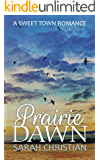 Prairie Dawn (Sweet Town Clean Historical Western Romance Book 23)