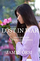 Lost in War: Love and War on the South China Sea Kindle Edition