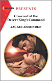 Crowned at the Desert King's Command (Harlequin Presents Book 3790) (English Edition)