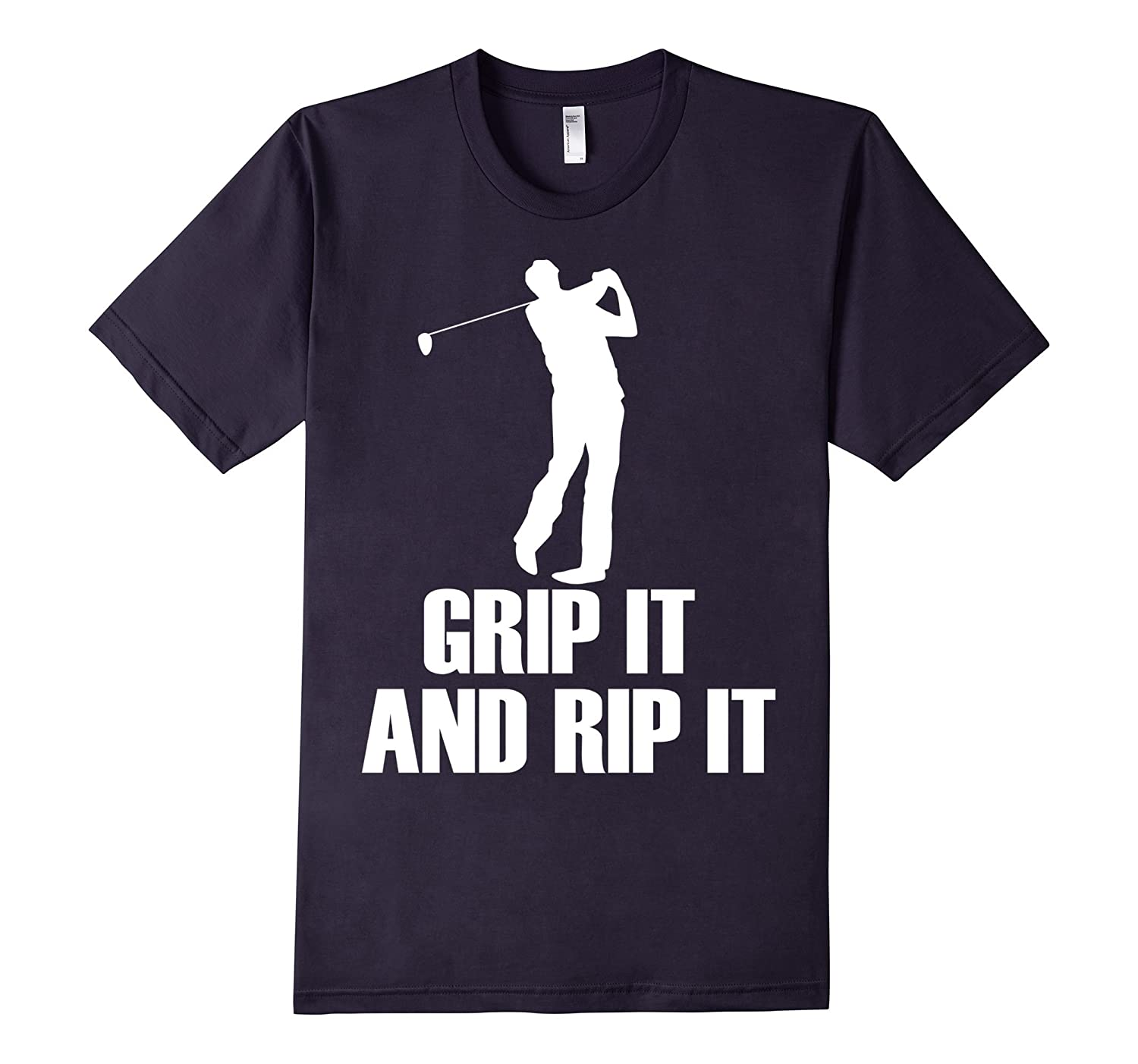 Grip It and Rip It Funny Golf T-shirt