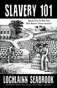 "Slavery 101: Amazing Facts You Never Knew About America's ""Peculiar Institution"""