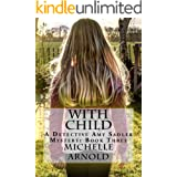 With Child: A Detective Amy Sadler Mystery: Book Three