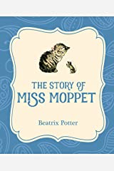 The Story of Miss Moppet (Xist Illustrated Children's Classics) Kindle Edition