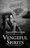Vengeful Spirits (Spirit Voices Book 3)