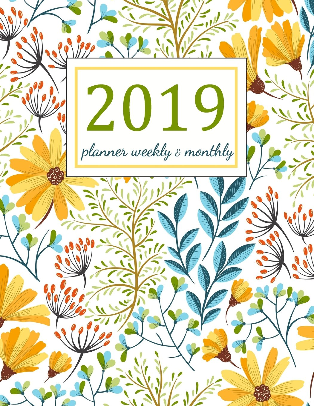 2019 Planner Weekly and Monthly : Floral Cover: A Year - 365 Daily - 52 Week journal Planner Calendar Schedule Organizer Appointment Notebook, Monthly ... Setting Happiness Gratitude Book (Volume 1)