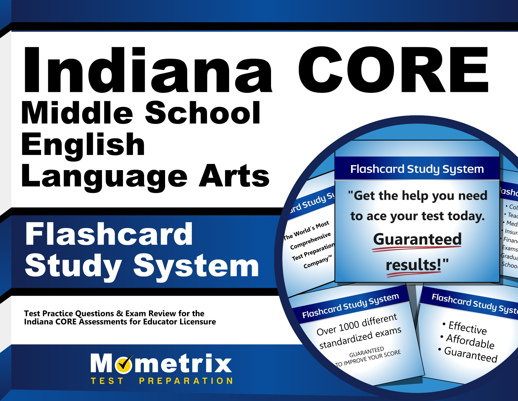 Indiana CORE Middle School English Language Arts Flashcard Study System: Indiana CORE Test Practice Questions & Exam Review for the Indiana CORE Assessments for Educator Licensure by Mometrix Test Preparation