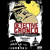 Detective Gronco (Italian Edition)