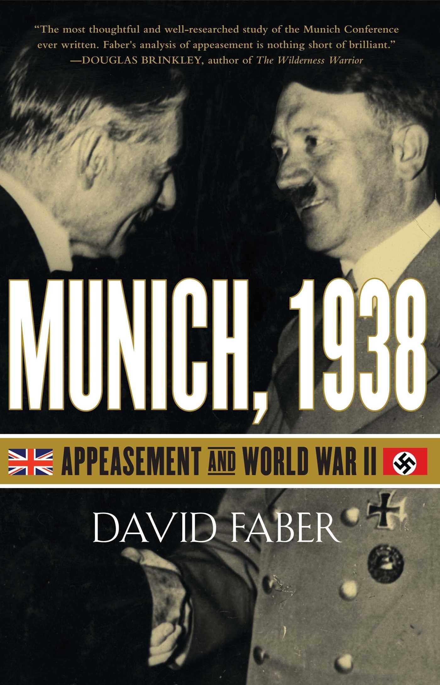 Munich 1938 Appeasement And World War Ii David Faber