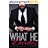 What He Decides (What He Wants 11)   (English Edition)
