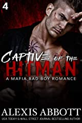 Captive of the Hitman: A Bad Boy Mafia Romance Novel (Alexis Abbott's Hitmen Book 4) Kindle Edition