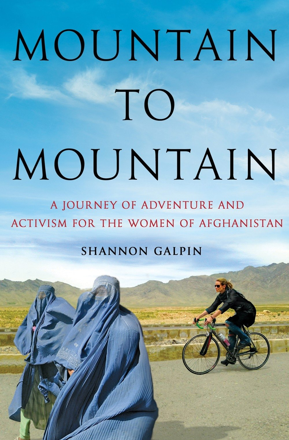 Buy Mountain to Mountain: A Journey of Adventure and Activism for the Women  of Afghanistan Book Online at Low Prices in India | Mountain to Mountain: A  ...