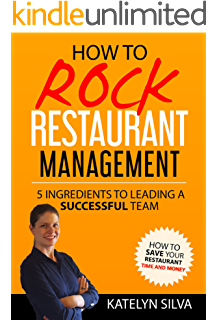 Amazon the restaurant managers handbook how to set up how to rock restaurant management 5 ingredients to leading a successful team fandeluxe Choice Image