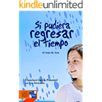 Si pudiera regresar el tiempo: El Viaje de Ana Mucharraz (1)