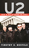U2: Rock 'n' Roll to Change the World (Tempo: A Rowman & Littlefield Music Series on Rock, Pop, and Culture)