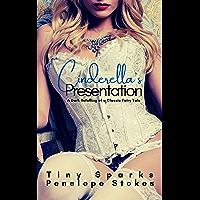 Cinderella's Presentation: A Dark Retelling of a Classic Fairy Tale (English Edition)