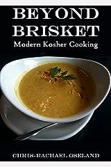 Beyond Brisket: Modern Kosher Cooking