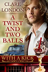 A Twist and Two Balls (With A Kick Book 1)