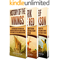 Vikings: A Captivating Guide to the History of the Vikings, Erik the Red and Leif Erikson (English Edition)
