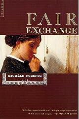 Fair Exchange: A Novel Kindle Edition