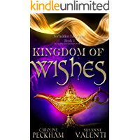 Kingdom of Wishes: An Aladdin and Rapunzel Retelling (Forbidden Fairytales Book 2)