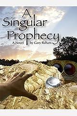 A Singular Prophecy Kindle Edition