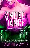 Smoke Dance (Alien Blood Wars Book 7)