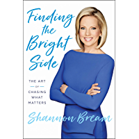 Finding the Bright Side: The Art of Chasing What Matters (English Edition)