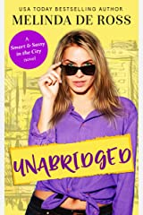 Unabridged (Smart&Sassy in the City) Kindle Edition