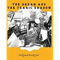 The Dream and the Tragic Shadow (English Edition)