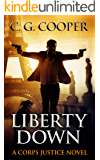 Liberty Down (Corps Justice Book 13) (English Edition)