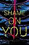 Shame on You: An addictive psychological thriller - for fans of FRIEND REQUEST