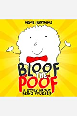 Bloof the Poof: A Story About Being Yourself Kindle Edition