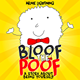 Children's Book: BLOOF THE POOF: A Story About Being Yourself
