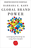 Global Brand Power: Leveraging Branding for Long-Term Growth (Wharton Executive Essentials)