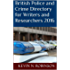 British Police and Crime Directory for Writers and Researchers 2016