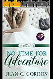 No Time for Adventure (The No Brides Club Book 14)