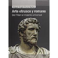 Arte etrusco y romano: Del Tíber al Imperio universal (Análisis y crítica)