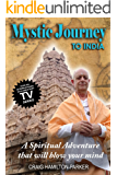 Mystic Journey to India: The Key to Spiritual Awakening and Fixing Fate