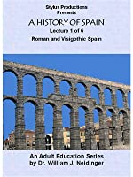 A History of Spain. Lecture 1 of 6. Roman & Visigothic Spain