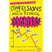 Chloe Snow's Diary: Confessions of a High School Disaster (English Edition)