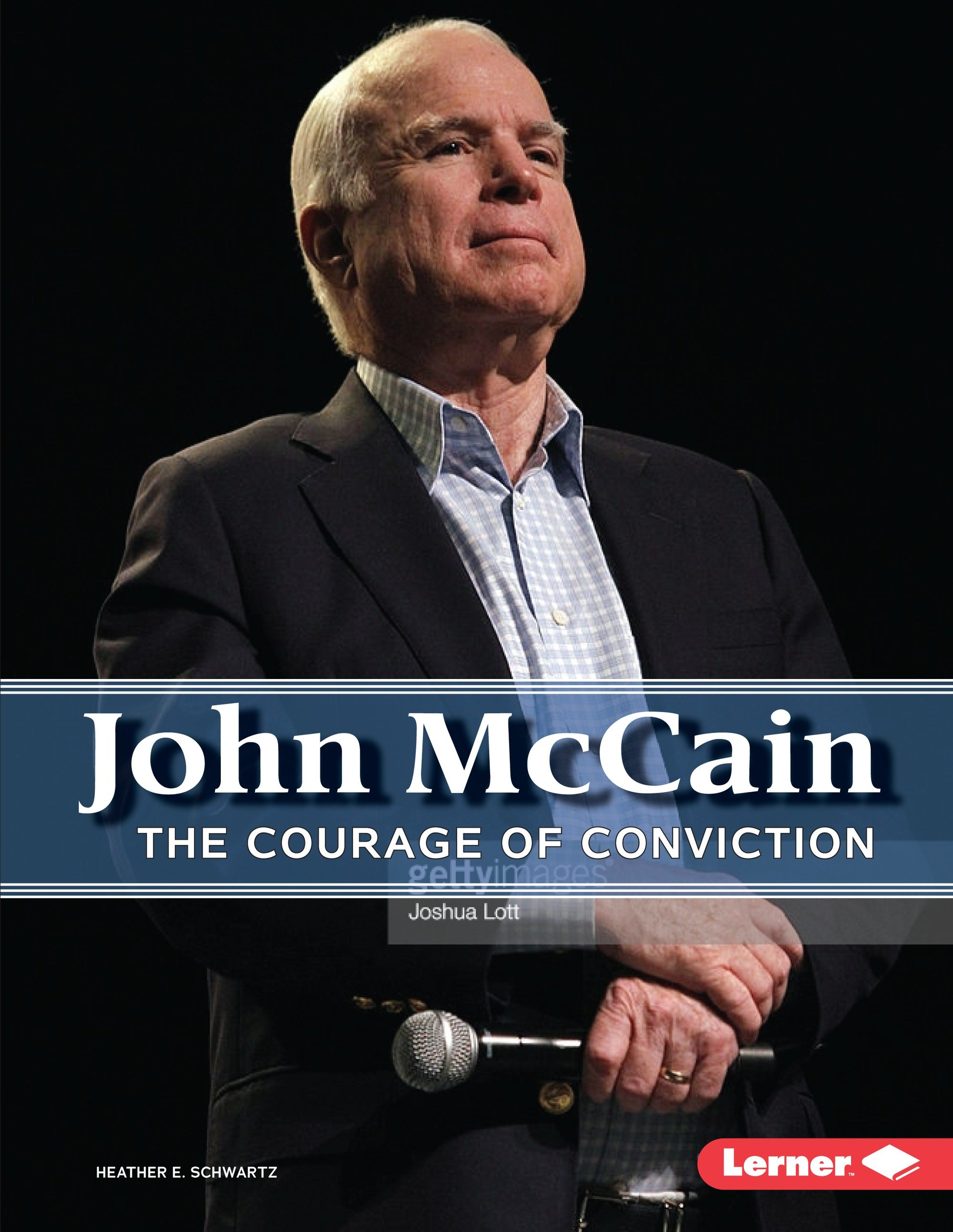 John McCain: The Courage of Conviction (Gateway Biographies)