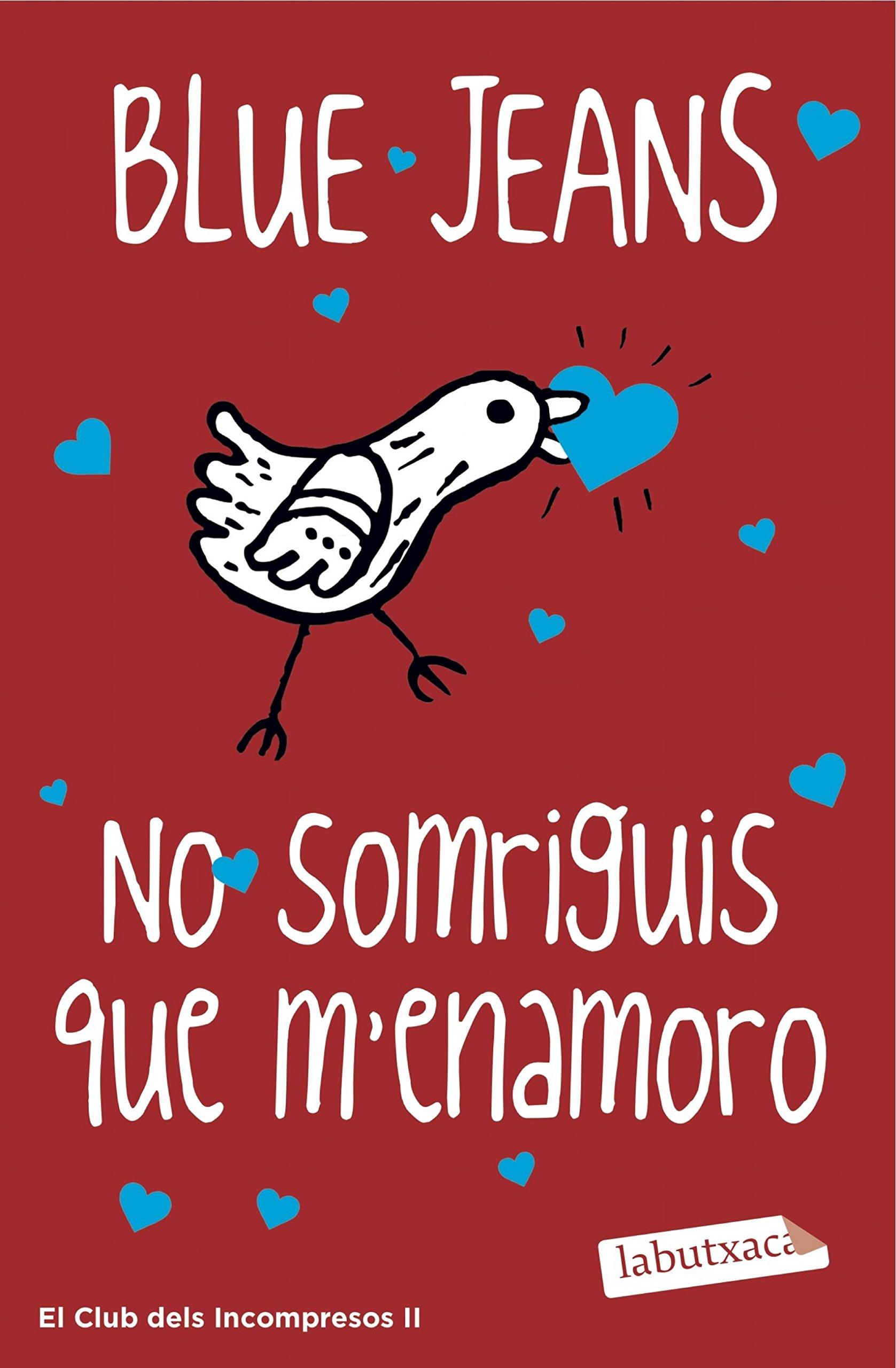 No somriguis que menamoro (LABUTXACA): Amazon.es: Blue Jeans, Ramis, Llucia: Libros