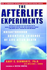 The Afterlife Experiments: Breakthrough Scientific Evidence of Life After Death Kindle Edition