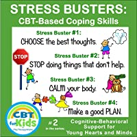 STRESS BUSTERS: CBT-Based Coping Skills