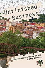 Unfinished Business: The Incomplete Works of the Y-City Writers Kindle Edition